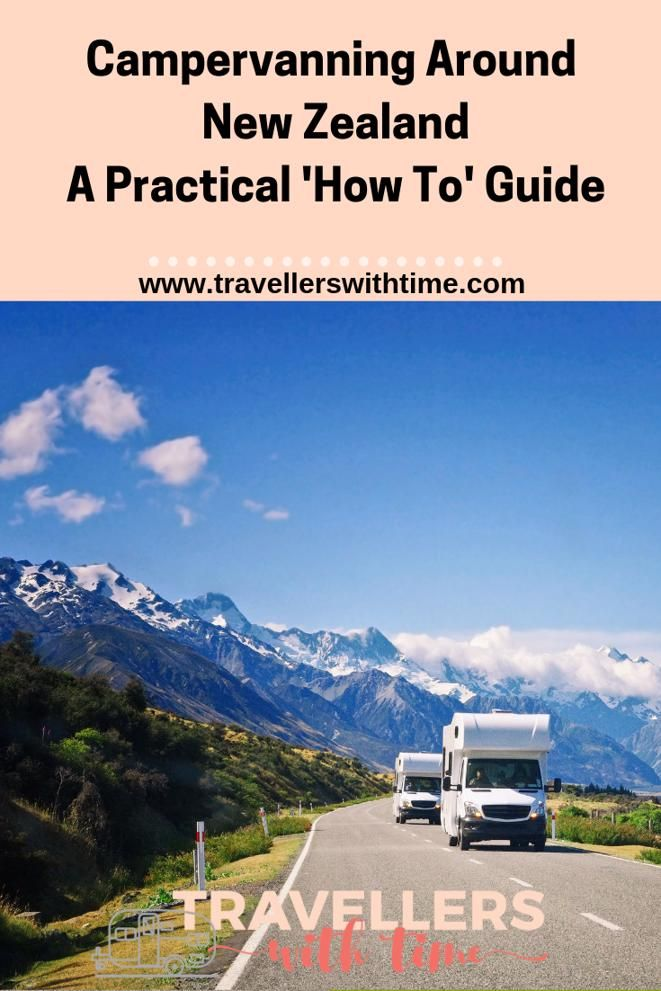 A complete 'how to' guide about the practicalities of planning a New Zealand road trip. From hiring a camper to finding places to stay, staying in contact and how to empty your toilet! #newzealand #campervan #motorhome #travel #roadtrips #travellerswithtime